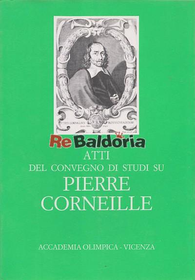 Atti del convegnio di studi su Pierre Corneille