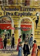 Quando Firenze era Capitale...