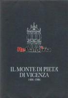 Il Monte di Pietà di Vicenza 1486 - 1986