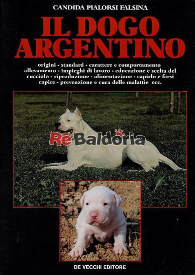 il dogo argentino - candida pialorsi falsina - de vecchi - libreria