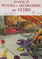 Tecniche di pittura e decorazione su vetro