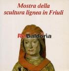 Mostra della scultura lignea in Friuli Villa Manin di Passariano (Udine) 18 giugno - 31 ottobre 1983