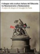 Il disegno nella scultura italiana dell'Ottocento tra Neoclassicismo e Restaurazione
