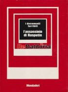 I documenti terribili: l'assassinio di Rasputin