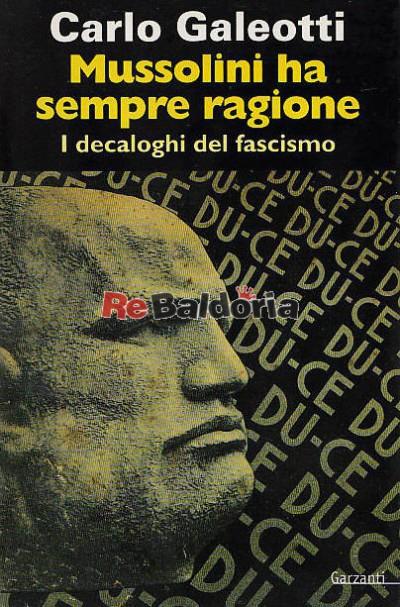 Mussolini ha sempre ragione