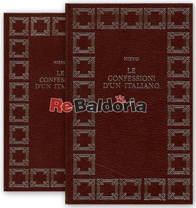 Le confessioni d'un Italiano: vol. 1 capitoli dal I all'XI vol. 2 capitoli dal XII al XXIII