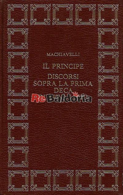 Il principe Discorsi sopra la prima deca di Tito Livio