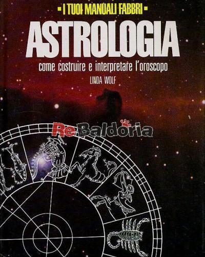 Astrologia: come costruitre e interpretare l'oroscopo