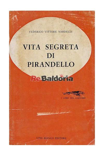 Vita segreta di Pirandello