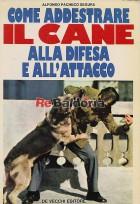 Come addestrare il cane alla difesa e all'attacco