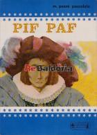 PIF PAF!