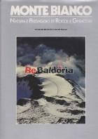 Monte Bianco - Natura e paesaggio di rocce e ghiacciai