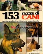 153 razze di cani - Da pastore, guardia, difesa, utilità, caccia, compagnia, levrieri