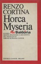 Horca Myseria ovvero origini, splendore e decadenza del sogno di un libraio di Piazza Cavour