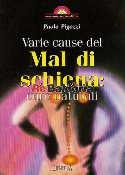 Varie cause del mal di schiena: cure naturali - Paolo..