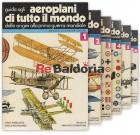 Guida pratica agli aeroplani di tutto il mondo dal 1903 al 1960 Opera completa in 6 volumi