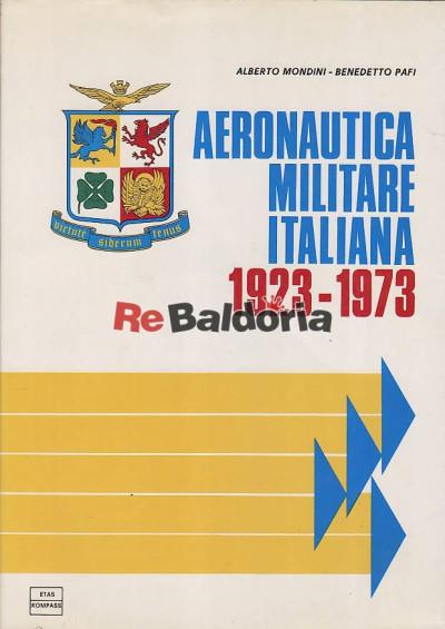 Aeronautica militare italiana 1923 - 1973