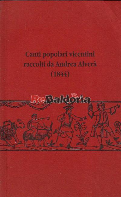 Canti popolari vicentini raccolti da Andrea Alverà (1844)