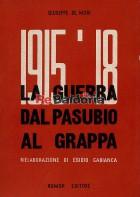 1915-1918 La guerra dal Pasubio al Grappa