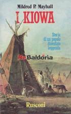 I Kiowa - Storia di un popolo diventato leggenda