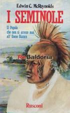 I Seminole - Il popolo che non si arrese mai all'Uomo Bianco