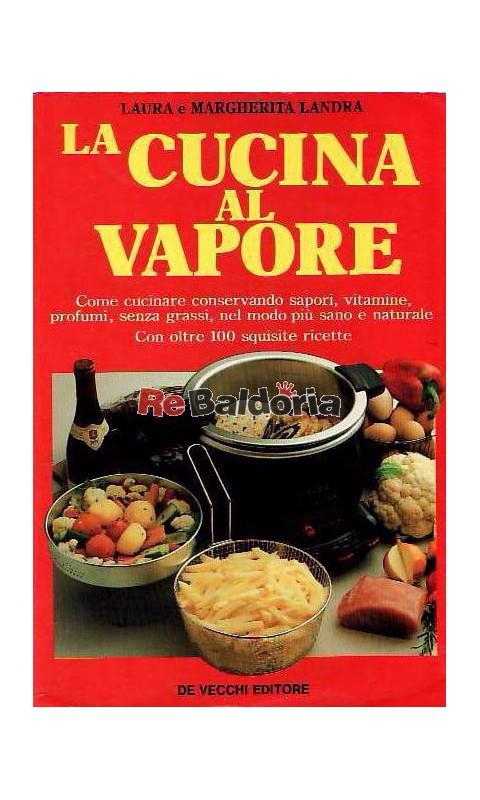 La cucina al vapore come cucinare conservando sapori - Cucinare senza grassi ...