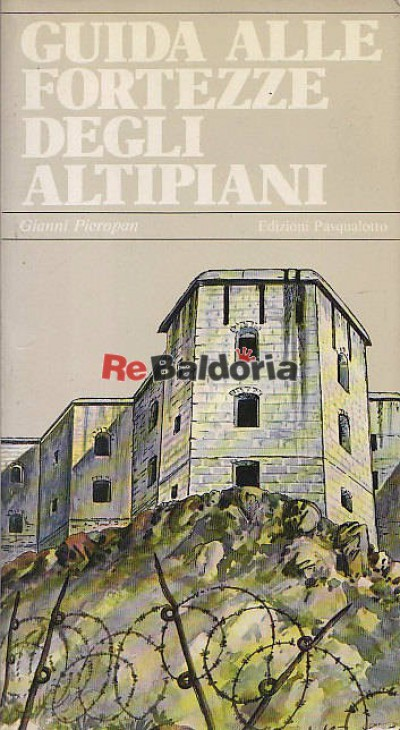 Guida alle fortezze degli altipiani