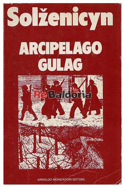 Arcipelago Gulag volume 1° - 1918 - 1956