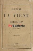 Culture de la vigne. Vinification