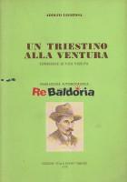 Un triestino alla ventura Esperienze di vita vissuta Narrazione autobiografica 1875 - 1945