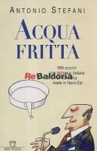 Acqua fritta 999 scontri con la lingua italiana (e non solo) made in Nord-Est