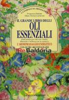 La farmacia aromatica - Il grande libro degli oli essenziali