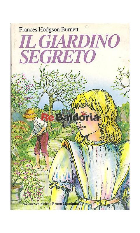 Il giardino segreto frances hodgson burnett scolastiche bruno mondadori libreria re baldoria - Il giardino segreto banana ...