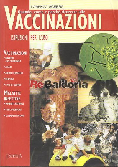Quando, come e perchè ricorrere alle Vaccinazioni - istruzioni per l'uso