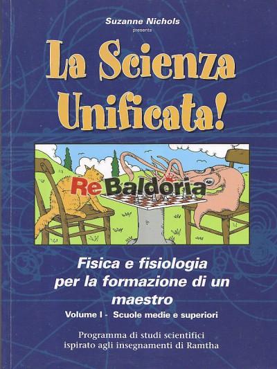 La scienza unificata!