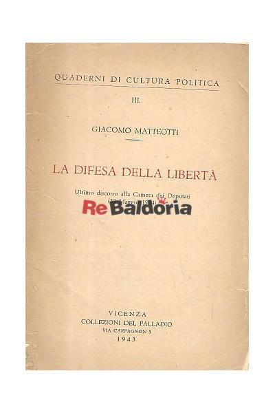 La Difesa Della Liberta Ultimo Discorso Alla Camera Dei