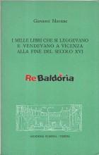 I mille libri che si leggevano e vendevano a Vicenza alla fine del secolo XVI