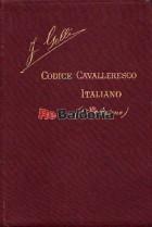 Codice Cavalleresco Italiano con il commento e note di Giurisprudenza cavalleresca