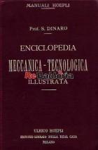Enciclopedia meccanica - tecnologica illustrata per aspiranti capitecnici: aggiustatori - tornitori - fucinatori - calderai - o