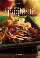 Tante idee con gli spaghetti - Piccola Enciclopedia del Gusto n. 1