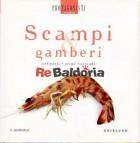 Scampi & gamberi: antipasti - primi - secondi - Protagonisti in cucina n. 2