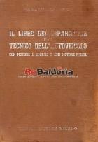 Il libro del riparatore e del tecnico dell'autoveicolo con motore a scoppio e con motore diesel.