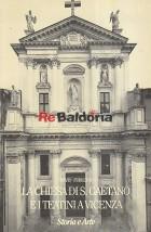 La chiesa di S. Gaetano e i teatini a Vicenza