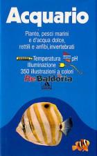 Acquario - Piante, pesci marini e d'acqua dolce, rettili e anfibi, invertebrati. Temperatura e illuminazione