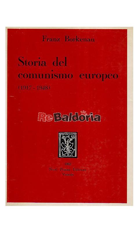 Storia del comunismo europeo (1917-1948) - Franz Borkenau, Salvatore  Francesco Romano - Neri Pozza - Libreria Re Baldoria