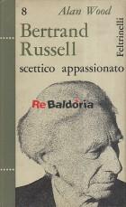 Bertrand Russell scettico appassionato