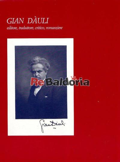 Gian Dàuli editore, traduttore, critico, romanziere