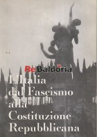 L'Italia dal Fascismo alla Costituzione repubblicana