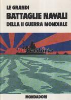 Le grandi battaglie navali della II° guerra mondiale