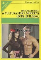 Manuale pratico di cultura fisica moderna (Body-Building)